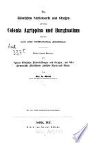 Die römischen Stationsorte und Strassen zwischen Colonia Agrippina und Burgenatium und ihre noch nicht veröffentlichenten Alterthümer