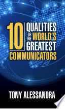 The Ten Qualities Of The World S Greatest Communicators