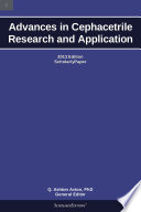 Advances in Cephacetrile Research and Application: 2013 Edition