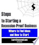 Steps to Starting a Recession Proof Business  Where to Find Ideas and How to Start