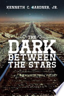 The Dark Between The Stars : enjoying typical small-town midwestern life...