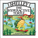 Shelley  the Hyperactive Turtle