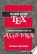 Math into TeX: A Simple Guide to Typesetting Math Using AMS-LaTex