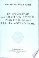 La Universidad de Barcelona desde el Plan Pidal de 1845 a la ley Moyano de 1857