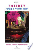 Holiday from the Perfect Crime   Poems