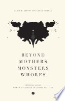 Beyond Mothers  Monsters  Whores