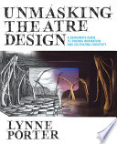 Unmasking Theatre Design A Designer S Guide To Finding Inspiration And Cultivating Creativity