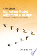 A Short Guide to Marketing Model Alignment   Design