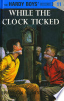 Hardy Boys 11 While The Clock Ticked