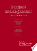 Project Management : reference stresses project management as an independent profession--detailing...