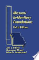 Missouri Evidentiary Foundations   3rd Edition