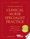 Foundations of Clinical Nurse Specialist Practice  Second Edition