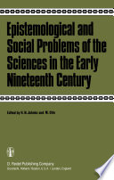 Epistemological And Social Problems Of The Sciences In The Early Nineteenth Century
