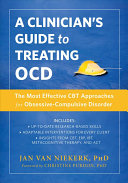 OCD Treatment Made Simple: A Clinician's Guide to Treating Obsessive Compulsive Disorder Efficiently and Effectively