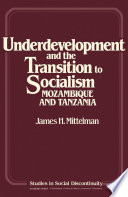 Underdevelopment and the Transition to Socialism Evaluates The Promise And Problems Of Socialism In