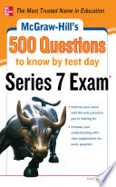 McGraw Hill s 500 Series 7 Exam Questions to Know by Test Day