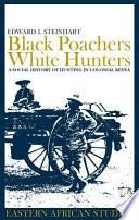 Black Poachers  White Hunters