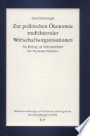 Zur politischen Ökonomie multilateraler Wirtschaftsorganisationen
