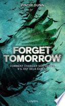 Forget Tomorrow : un monde où votre avenir a...