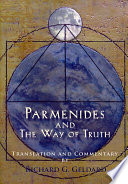 Parmenides And The Way Of Truth : immortalized in his dialogues with socrates....