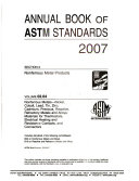 Annual Book of ASTM Standards 2007  Section 2  Nonferrous Metal Products  V 02 04  Nonferrous Metals Nickel  Cobalt  Lead  Tin  Zinc  Cadmium  Precious  Reactive  Refractory Metals and Alloys