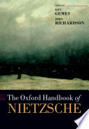 The Oxford handbook of Nietzsche / edited by Ken Gemes and John Richardson.