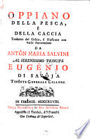 Della Pesca e della caccia tradotto dal Greco e con varie annotazioni da Anton Maria Salvini