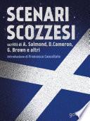 Scenari scozzesi  Voci pro e contro l   indipendenza della Scozia dal Regno Unito
