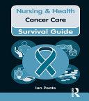 Nursing & Health Survival Guide: Cancer Care