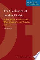 The Creolisation of London Kinship