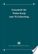 Festschrift für Walter Kargl zum 70. Geburtstag Seit Mitte Der Siebziger Jahre Hat Er Sich