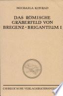 Das römische Gräberfeld von Bregenz--Brigantium: Die Körpergräber des 3. bis 5. Jahrhunderts