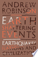 Earth Shattering Events  Earthquakes  Nations  and Civilization