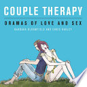 Couple Therapy: Dramas Of Love And Sex : relationship problems - worth revisiting again...