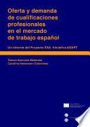 Oferta y demanda de cualificaciones profesionales en el mercado de trabajo espa  ol