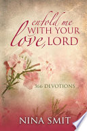Enfold me with your love  Lord