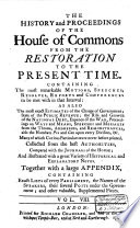The History and Proceedings of the House of Commons from the Restoration to the Present Time