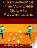Cash Advance  The Complete Guide to Payday Loans