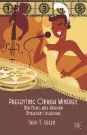 Presenting Oprah Winfrey, Her Films, and African American Literature