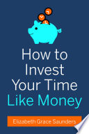 How to Invest Your Time Like Money Pdf/ePub eBook