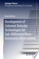 Development Of Coherent Detector Technologies For Sub Millimetre Wave Astronomy Observations