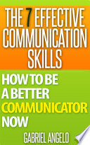 The 7 Effective Communication Skills