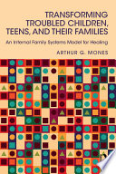 Transforming Troubled Children Teens And Their Families