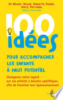 100 idées pour accompagner les enfants à haut potentiel