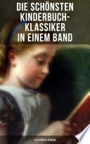 Die Sch Nsten Kinderbuch Klassiker In Einem Band Illustrierte Ausgabe