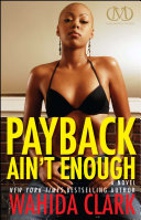 Payback Ain t Enough Her Best Selling High Octane Urban Drama Series