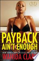 Payback Ain t Enough