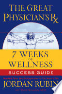 The Great Physician s Rx for 7 Weeks of Wellness Success Guide