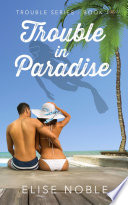 Trouble In Paradise : her best friend insists a relaxing break...