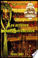 Les Archives chrono paradoxales - (Parisis Code 6)